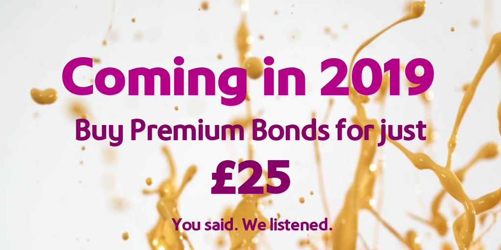 Minimum Premium Bonds investment limit to be reduced to £25 in 2019